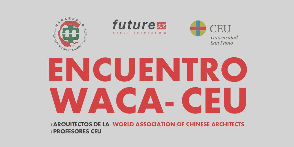 """CMA en el encuentro de la """" WORLD ASSOCIATION OF CHINESE ARCHITECTS"""" – CEU"""